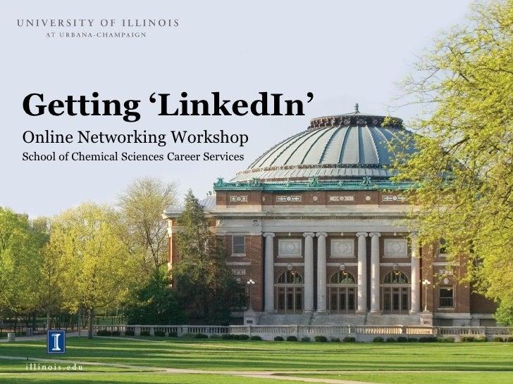 Getting 'LinkedIn'Online Networking WorkshopSchool of Chemical Sciences Career Services
