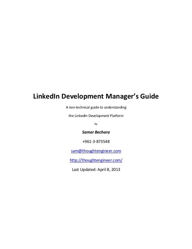 LinkedIn Development Manager's Guide A non-technical guide to understanding the LinkedIn Development Platform by Samer Bec...