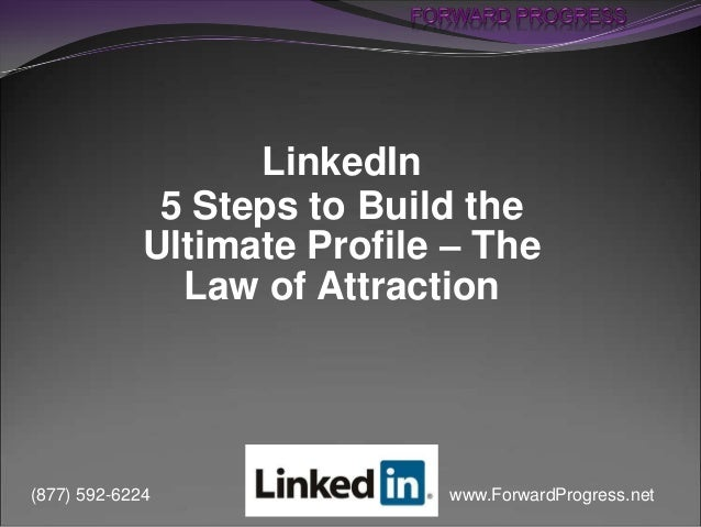 Linked in   5 steps to build the ultimate profile - the law of attraction - forward progress - dean delisle rev summer 2013