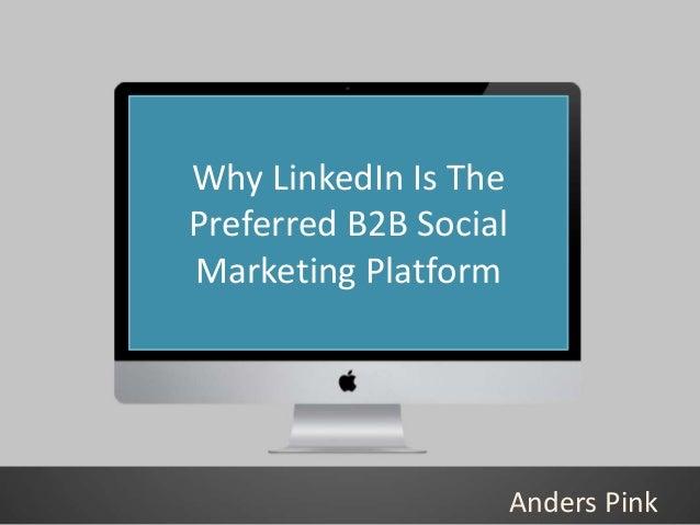 Linkedin - The Social Media Platform for B2B Marketing