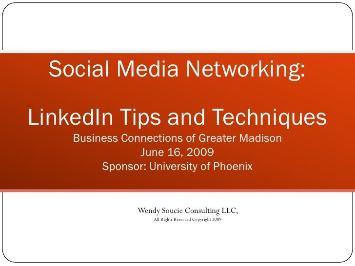 Social Media Networking: LinkedIn Tips and Techniques     Business Connections of Greater Madison                 June 16,...