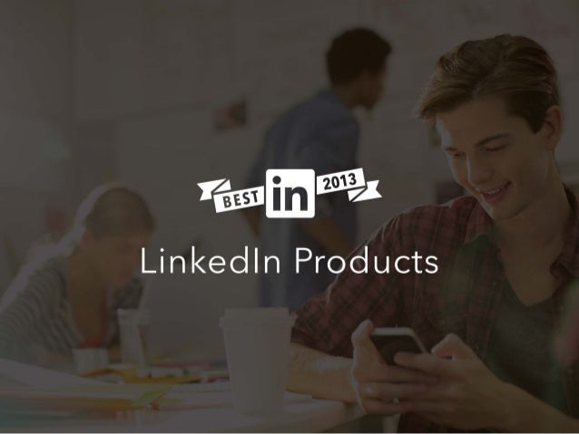 Best of 2013: LinkedIn Products
