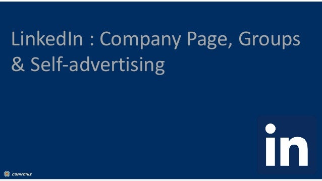 LinkedIn - Company Pages, Groups & Advertising