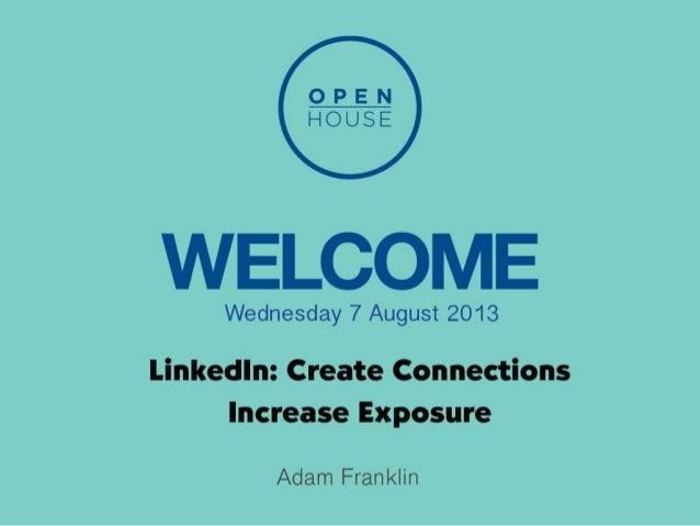 LinkedIn: Create Connections, Increase Exposure - AIM Open House Brisbane 2013