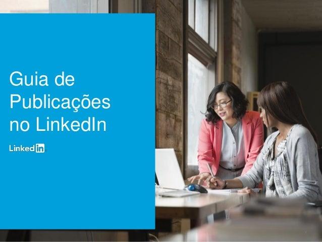 1  Guia de  Publicações  no LinkedIn