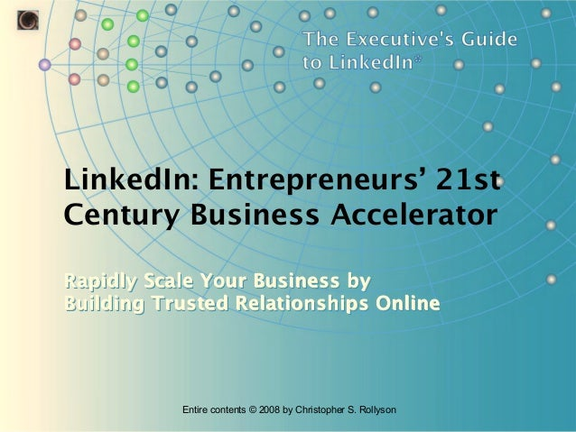 LinkedIn: Entrepreneurs' 21st Century Business Accelerator Rapidly Scale Your Business by Building Trusted Relationships O...