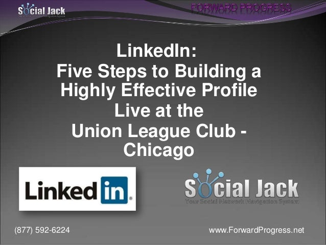 LinkedIn:  Five Steps to Building a Highly Effective Profile - Union League Club - Preview to Workshop