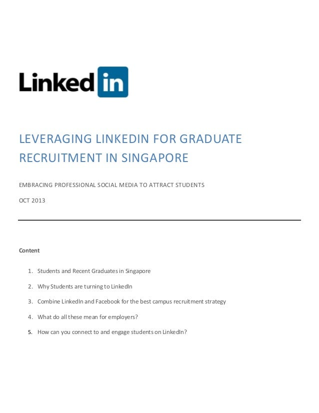 LEVERAGING LINKEDIN FOR GRADUATE RECRUITMENT IN SINGAPORE EMBRACING PROFESSIONAL SOCIAL MEDIA TO ATTRACT STUDENTS OCT 2013...