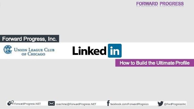 Linkedin:  How to Build The Ultimate Profile - Union League Club - Dean DeLisle - Forward Progress 2014