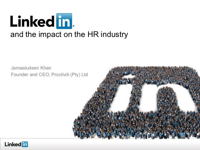 and the impact on the HR industryJamaaludeen KhanFounder and CEO, Procliviti (Pty) Ltd
