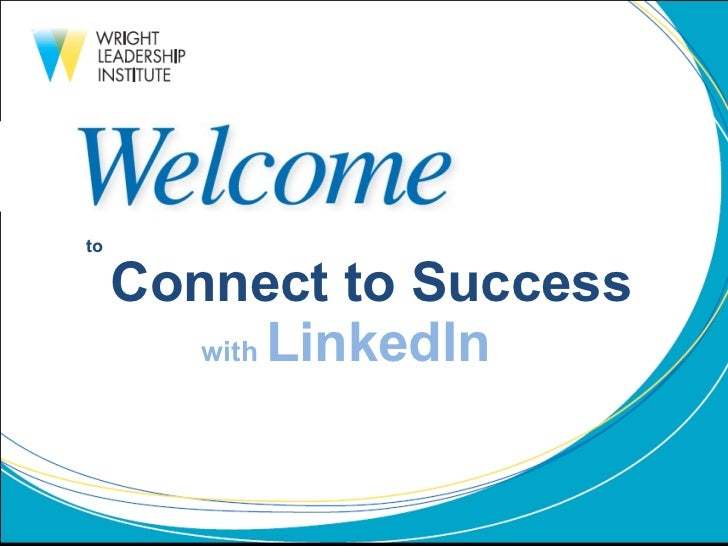 to Connect to Success with  LinkedIn