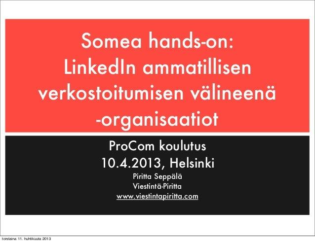 Somea hands-on:                        LinkedIn ammatillisen                     verkostoitumisen välineenä               ...