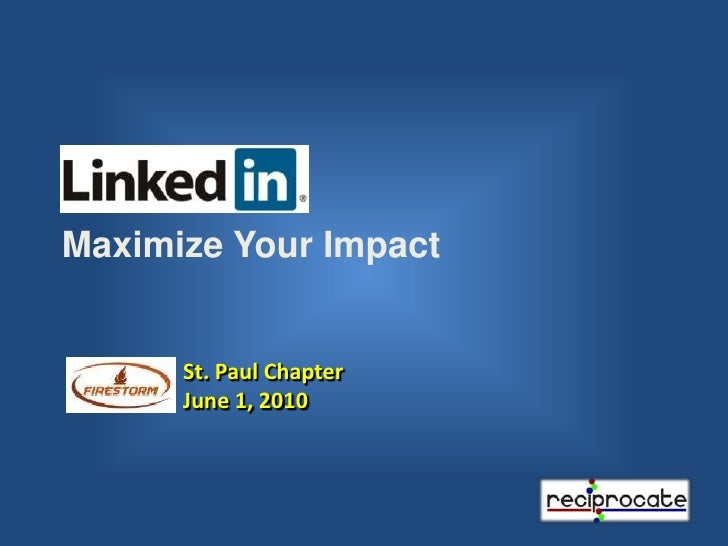 LinkedIn Maximize your impact  presented to St Paul Firestorm