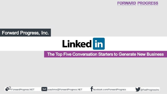 LinkedIn: The Top 5 Conversation Starters to Generate New Business - Forward Progress - Dean DeLisle - 2014