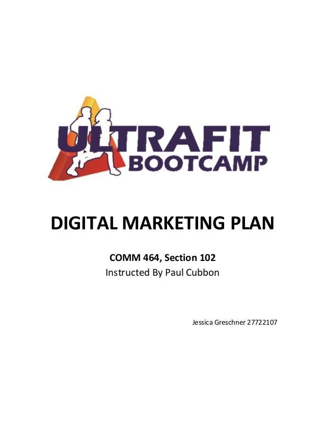 DIGITAL  MARKETING  PLAN   COMM  464,  Section  102   Instructed  By  Paul  Cubbon    Jessica  Gre...