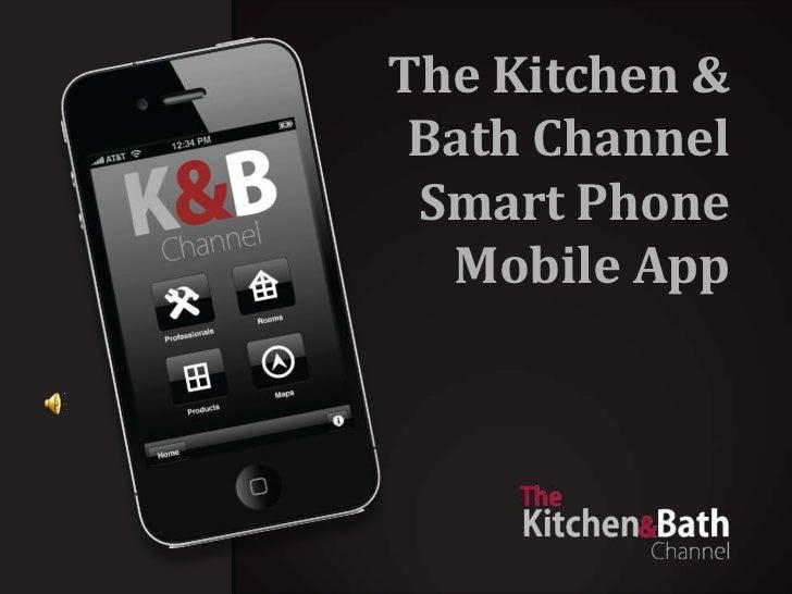 The Kitchen & Bath ChannelSmart PhoneMobile App<br />
