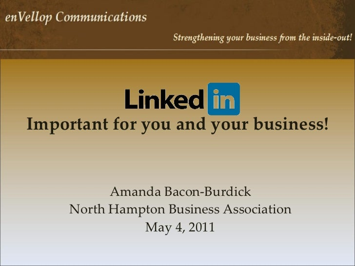 Important for you and your business! Amanda Bacon-Burdick North Hampton Business Association May 4, 2011
