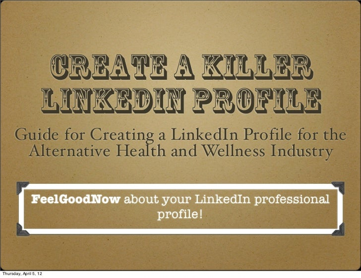 Create a killer                    LiNkedIn Profile      Guide for Creating a LinkedIn Profile for the       Alternative H...