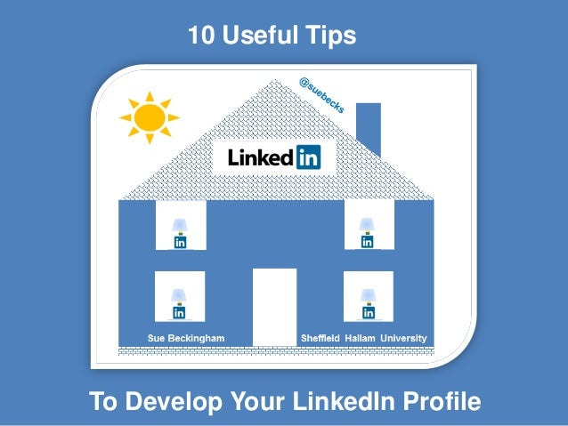 10 Useful TipsTo Develop Your LinkedIn Profile