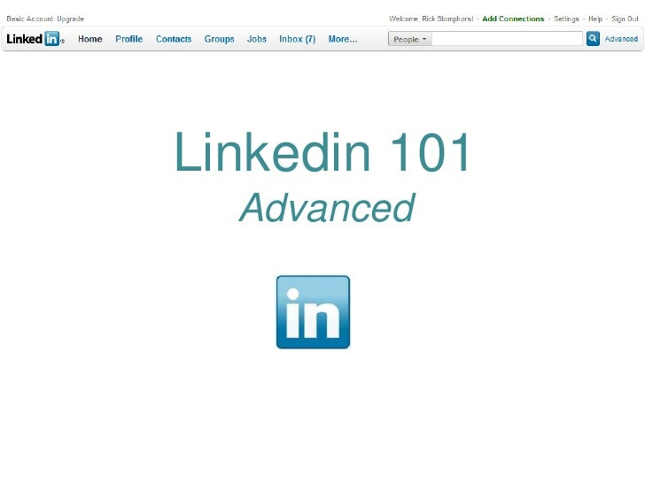 Linkedin 101Advanced<br />