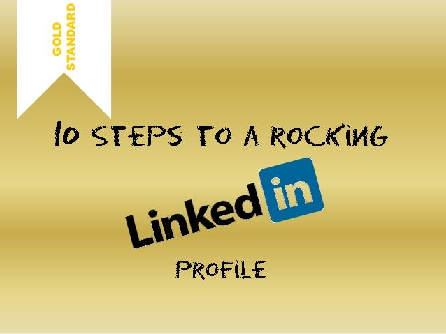 10 Steps to a Rocking LinkedIn Profile
