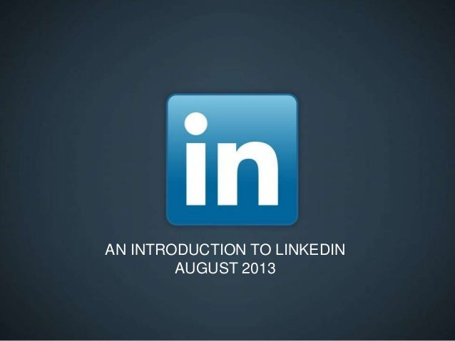 An Introduction to LinkedIn 2013