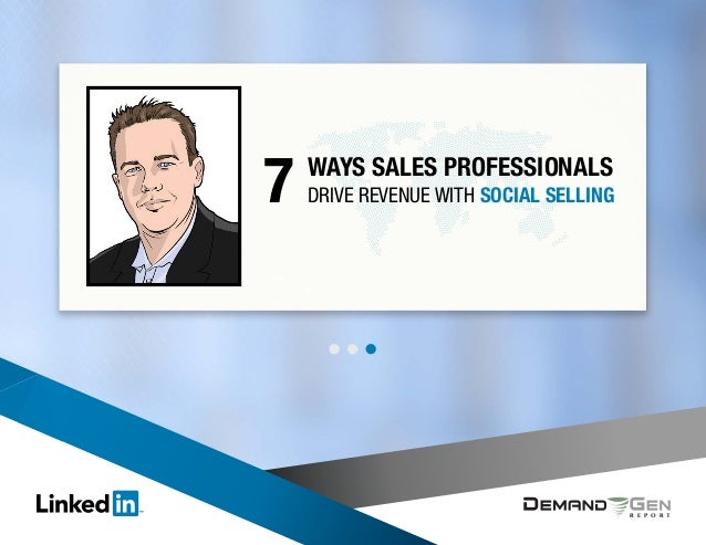 R E P O R T Ways Sales Professionals Drive Revenue with Social Selling7