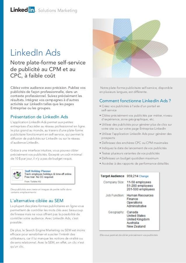 Solutions Marketing Présentation de LinkedIn Ads L'application LinkedIn Ads permet aux petites entreprises d'accéder au ré...