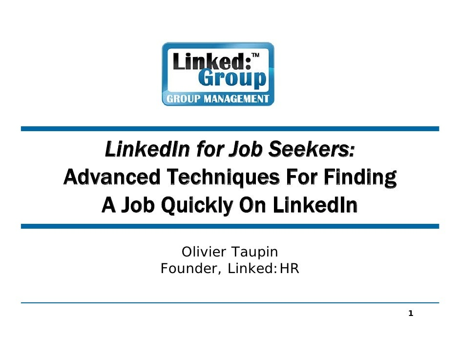 LinkedIn for Job Seekers: Advanced Techniques For Finding    A Job Quickly On LinkedIn             Olivier Taupin         ...