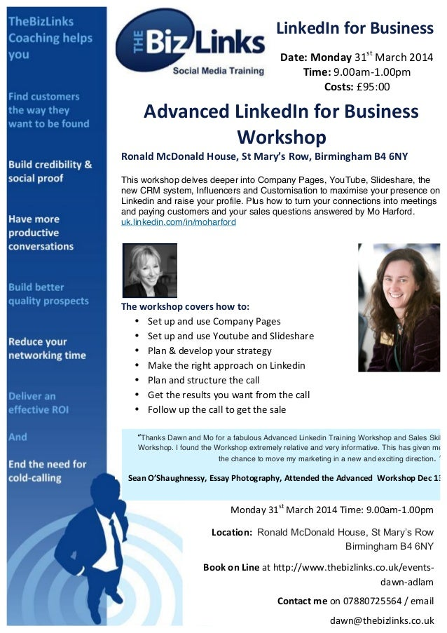 LinkedIn	   for	   Business	    Date:	   Monday	   31st	   March	   2014	    Time:	   9.00am-­‐1.00pm	    Costs:	   £95:00...