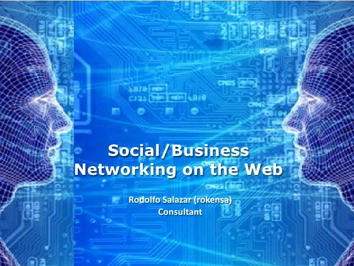Social/Business Networking on the Web<br />Rodolfo Salazar (rokensa)<br />Consultant<br />