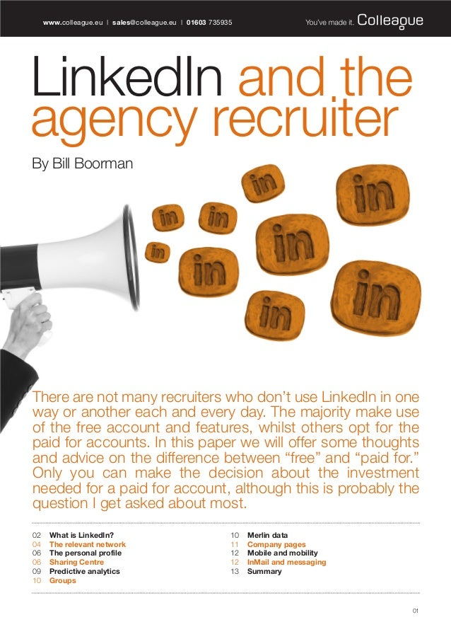 LinkedIn and the agency recruiter By Bill Boorman www.colleague.eu | sales@colleague.eu | 01603 735935 There are not many ...