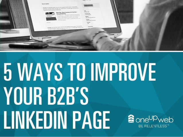 5 Ways to Improve Your B2B's LinkedIn Page