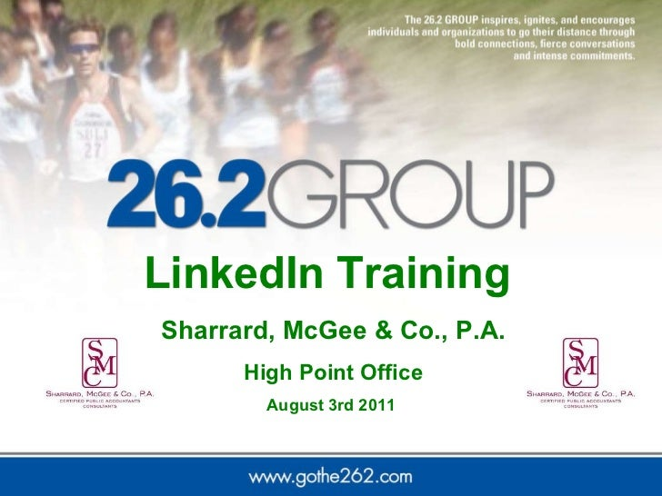 LinkedIn Training  Sharrard, McGee & Co., P.A. High Point Office  August 3rd 2011