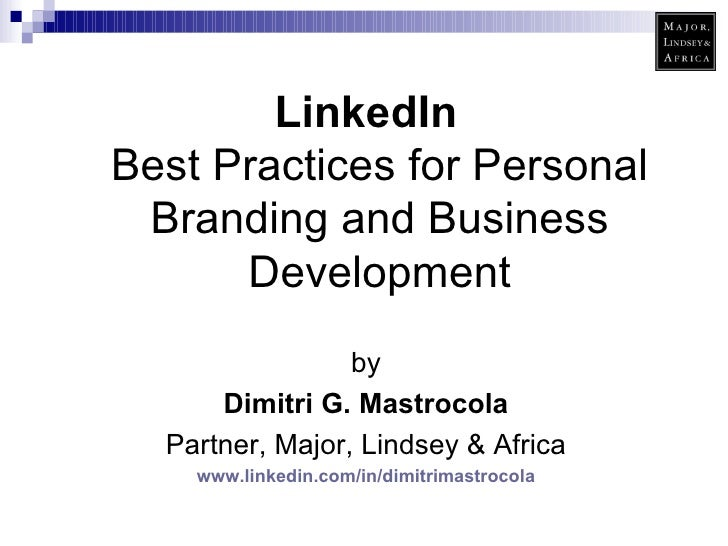 <ul><li>LinkedIn Best Practices for Personal Branding and Business Development </li></ul><ul><li>by </li></ul><ul><li>Dimi...
