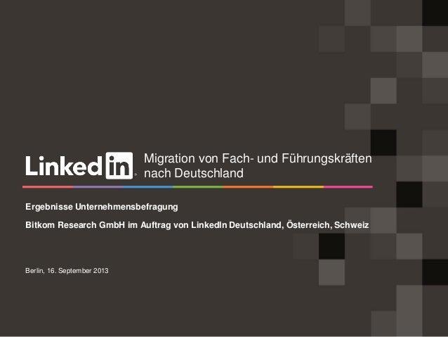 Berlin, 16. September 2013 Ergebnisse Unternehmensbefragung Bitkom Research GmbH im Auftrag von LinkedIn Deutschland, Öste...