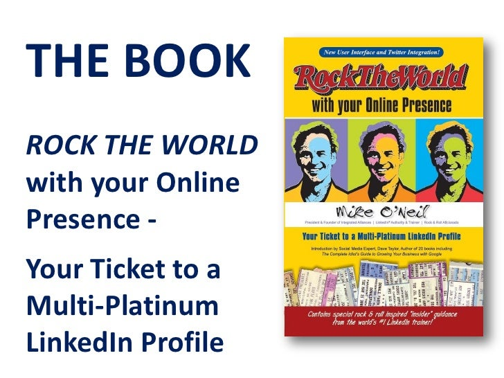 THE BOOK<br />ROCK THE WORLD with your Online Presence - <br />Your Ticket to a Multi-Platinum LinkedIn Profile<br />