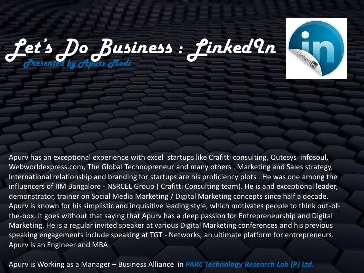 Let's Do Business : LinkedIn    Presented by Apurv ModiApurv has an exceptional experience with excel startups like Crafit...