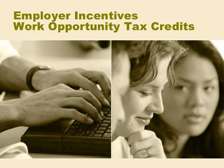 Employer Incentives Work Opportunity Tax Credits
