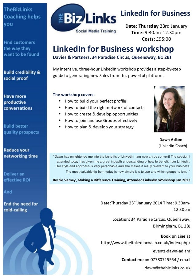 LinkedIn	   for	   Business	    Date:	   Thursday	   23rd	   January	    Time:	   9.30am-­‐12.30pm	    Costs:	   £95:00	  ...