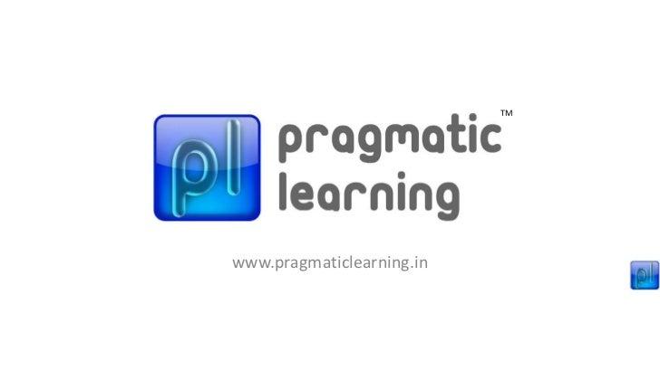 TMwww.pragmaticlearning.in