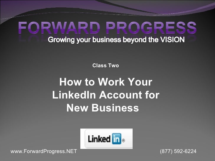 Class Two How to Work Your LinkedIn Account for New Business