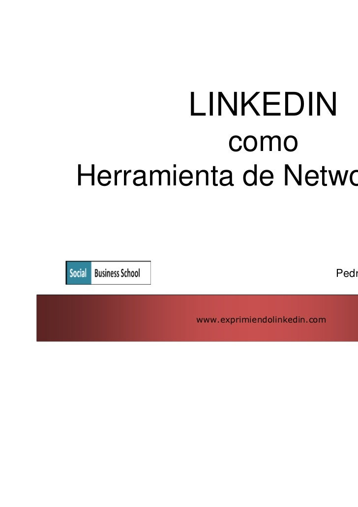 LINKEDIN           comoHerramienta de Networking II                                      Pedro de Vicente        www.expri...
