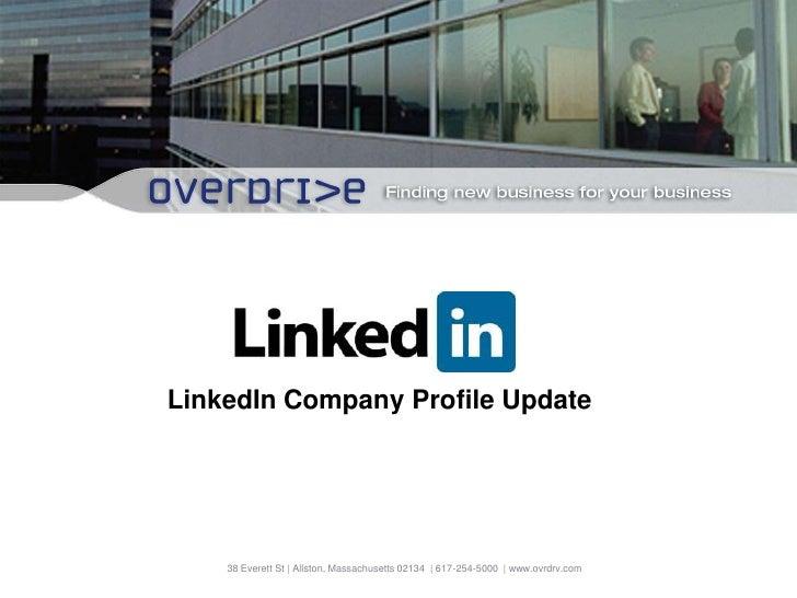 LinkedIn Company Profile Update<br />38 Everett St | Allston, Massachusetts 02134  | 617-254-5000  | www.ovrdrv.com<br />