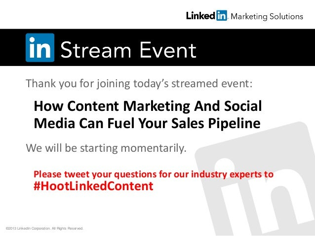 Thank you for joining today's streamed event: We will be starting momentarily. How Content Marketing And Social Media Can ...