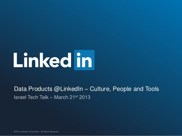 Data Products @LinkedIn – Culture, People and Tools
