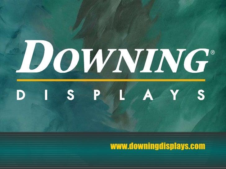 www.downingdisplays.com