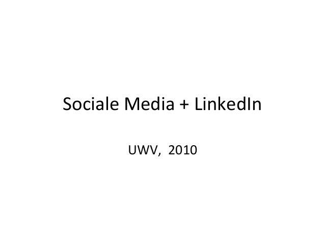 Sociale Media + LinkedIn UWV, 2010
