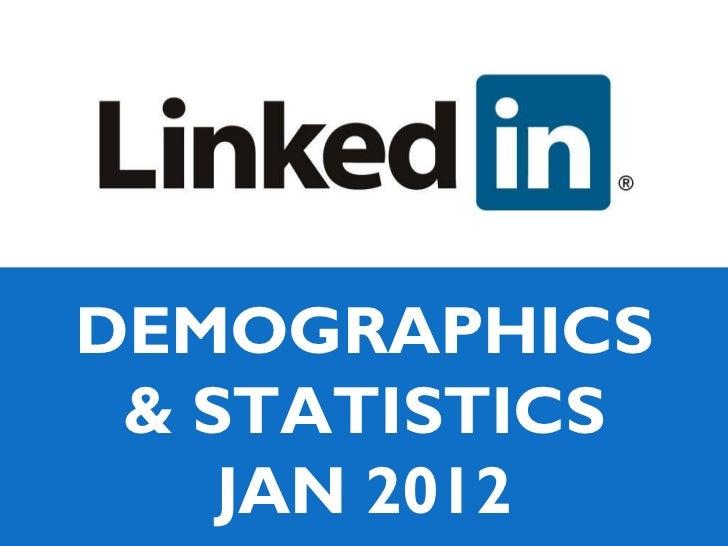 LinkedIn Demographics & Statistics - Jan 2012
