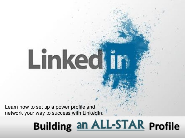 Profilean ALL-STARBuilding Learn how to set up a power profile and network your way to success with LinkedIn.